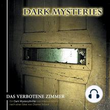 Dark Mysteries, Folge 7: Das verbotene Zimmer