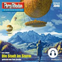 """Perry Rhodan 3046: Die Stadt im Sturm: Perry Rhodan-Zyklus """"Mythos"""""""