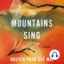 The Mountains Sing: A Novel