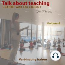Talk about Teaching, Vol. 4: Lehre was Du liebst- Verbindung halten