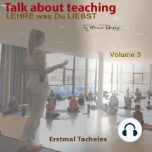 Talk about Teaching, Vol. 3: Lehre was Du liebst- Erstmal Tacheles