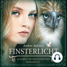 Finsterlicht, Episode 23 - Fantasy-Serie: Academy of Shapeshifters
