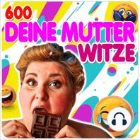 600 Deine Mutter Witze