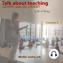 Talk about Teaching, Vol. 5: Lehre was Du liebst- Wofür stehe ich