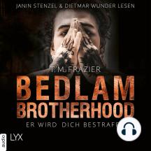 Er wird dich bestrafen - Bedlam Brotherhood, Teil 2
