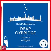 Dear Oxbridge - Liebesbrief an England