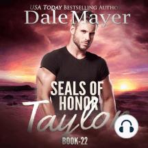 SEALs of Honor: Taylor: Book 22: SEALs of Honor