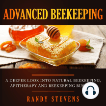 Advanced Beekeeping: A Deeper Look into Natural Beekeeping, Apitherapy and Beekeeping Business