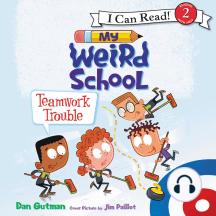 My Weird School: Teamwork Trouble