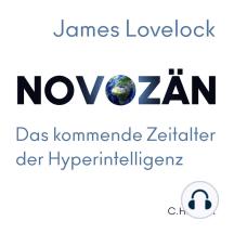 Novozän: Das kommende Zeitalter der Hyperintelligenz