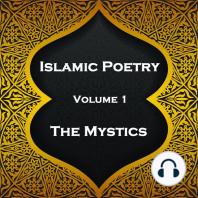 Islamic Poetry - Volume 1 - The Mystics
