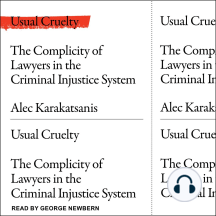 Usual Cruelty: The Complicity of Lawyers in the Criminal Justice System