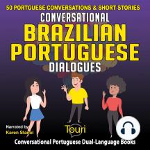 Conversational Brazilian Portuguese Dialogues: 50 Portuguese Conversations and Short Stories