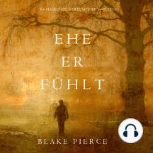 Ehe Er Fühlt (Ein Mackenzie White Mystery—Buch 6)