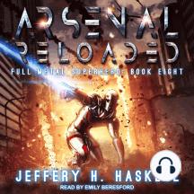 Arsenal Reloaded: Full Metal Superhero, Book 8