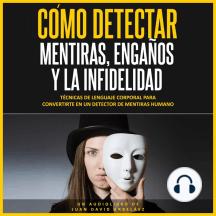 Cómo Detectar Mentiras, Engaños y la Infidelidad (Audiolibro)