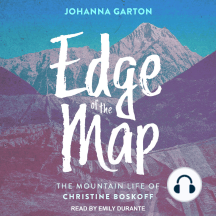 Edge of the Map: The Mountain Life of Christine Boskoff