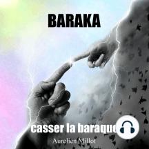 Baraka: casser la baraque