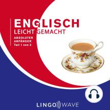 Englisch Leicht Gemacht - Absoluter Anfänger - Teil 1 von 3