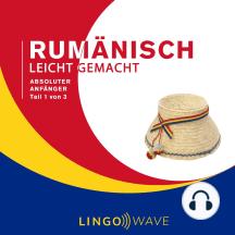 Rumänisch Leicht Gemacht - Absoluter Anfänger - Teil 1 von 3