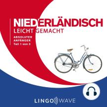 Niederländisch Leicht Gemacht - Absoluter Anfänger - Teil 1 von 3