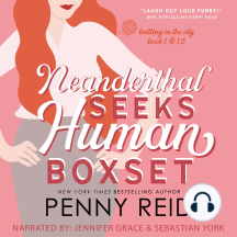 The Neanderthal Box Set: A Workplace Romance, 2020 Revised and Expanded Edition