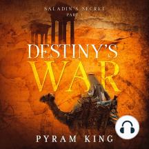 Destiny's War: Part 1: Saladin's Secret