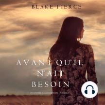 Avant qu'il n'ait Besoin (Un mystère Mackenzie White – Volume 5)
