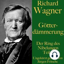 Richard Wagner: Götterdämmerung: Der Ring des Nibelungen Teil 4