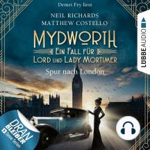 Spur nach London - Mydworth - Ein Fall für Lord und Lady Mortimer 3