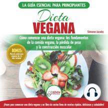 Dieta Vegana: Recetas Para Principiantes Guía De Cocina - Cómo Comenzar Una Dieta Vegana - Conceptos Básicos De La Comida Vegana (Libro En Español / Vegan Diet Spanish Book)