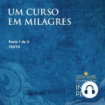 Um Curso em Milagres: Texto: Texto (Portuguese Edition)