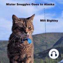 Mister Snuggles Goes to Alaska