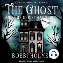 The Ghost and the Christmas Spirit: Haunting Danielle, Book 23
