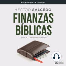 Finanzas bíblicas: Para cambiar tus finanzas, debes cambiar tú