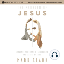 Problem of Jesus, The: Audio Lectures: Answering a Skeptic's Challenges to the Scandal of Jesus