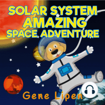Solar System Amazing Space Adventure (book for kids who love adventure)