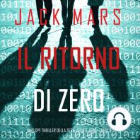 Il ritorno di Zero (Uno spy thriller della serie Agente Zero—Libro #6)