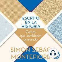Escrito en la historia: Cartas que cambiaron el mundo