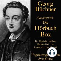 Georg Büchner: Gesamtwerk – Die Hörbuch Box: Der Hessische Landbote, Dantons Tod, Lenz, Leonce und Lena, Woyzeck