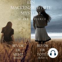 Mackenzie White Mystery Bundle: Bevor er Tötet (#1) und Bevor er Sieht (#2)