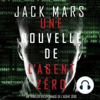 Une Nouvelle de L'Agent Zéro (Un Thriller d'Espionnage de l'Agent Zéro)
