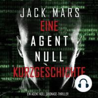 Eine Agent Null Kurzgeschichte (Ein Agent Null Spionage-Thriller)