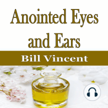 Anointed Eyes and Ears