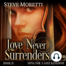 Song for a Lost Kingdom, Book II: Love Never Surrenders