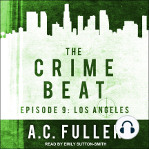 The Crime Beat: Episode 9: Los Angeles
