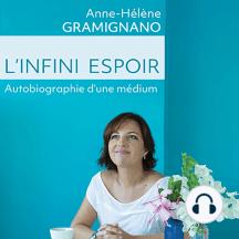 L'Infini Espoir: Autobiographie d'une medium