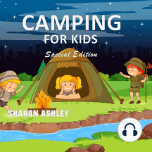 Camping for Kids: Special Edition