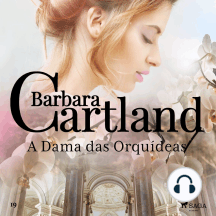 A Dama das Orquídeas: A Eterna Coleção de Barbara Cartland #19