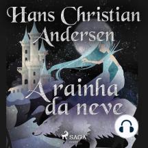 A rainha da neve: Os Contos de Hans Christian Andersen